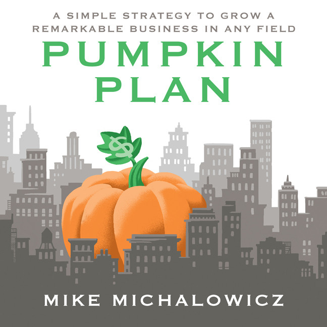 Printable The Pumpkin Plan: A Simple Strategy to Grow a Remarkable Business in Any Field Audiobook Cover Art