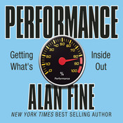 Performance: Getting What's Inside Out Audiobook, by Alan Fine