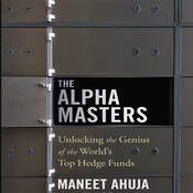 The Alpha Masters: Unlocking the Genius of the World's Top Hedge Funds Audiobook, by Maneet Ahuja