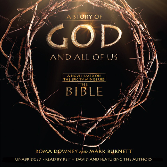 Printable A Story of God and All of Us: A Novel Based on the Epic TV Miniseries The Bible Audiobook Cover Art