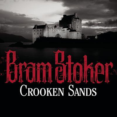 Crooken Sands Audiobook, by Bram Stoker