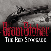 The Red Stockade, by Bram Stoker