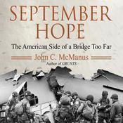 September Hope: The American Side of a Bridge Too Far, by John C. McManus