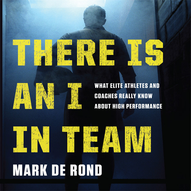 Printable There Is an I in Team: What Elite Athletes and Coaches Really Know About High Performance Audiobook Cover Art