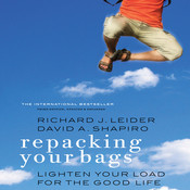 Repacking Your Bags: Lighten Your Load for the Rest of Your Life Audiobook, by Richard J. Leider