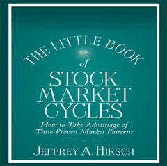 The Little Book of Stock Market Cycles: How to Take Advantage of Time-Proven Market Patterns Audiobook, by Jeffrey A. Hirsch