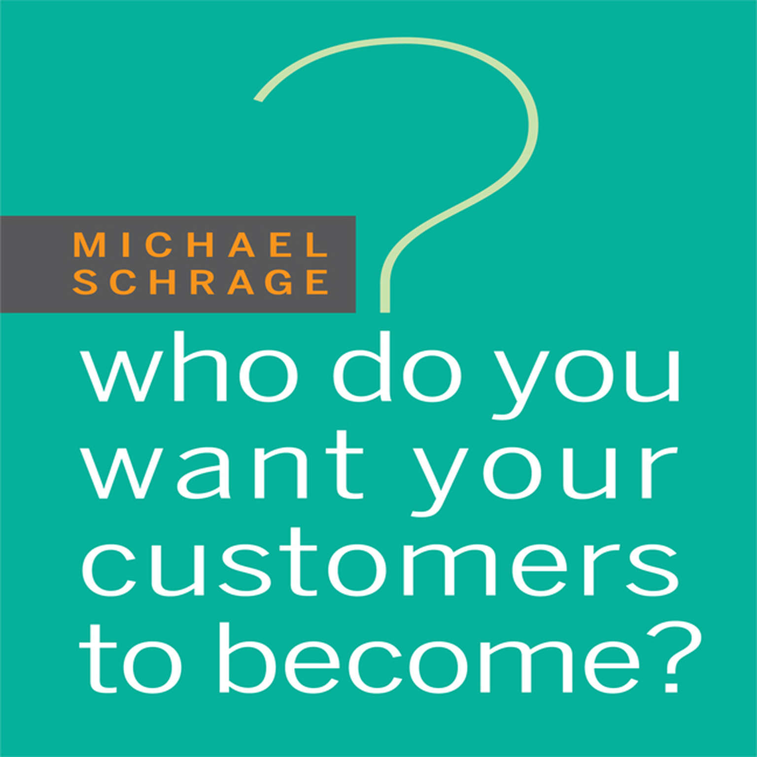 Printable Who Do You Want Your Customers to Become Audiobook Cover Art