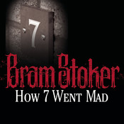 How 7 Went Mad Audiobook, by Bram Stoker