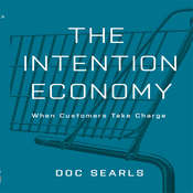 The Intention Economy: When Customers Take Charge, by Doc Searls