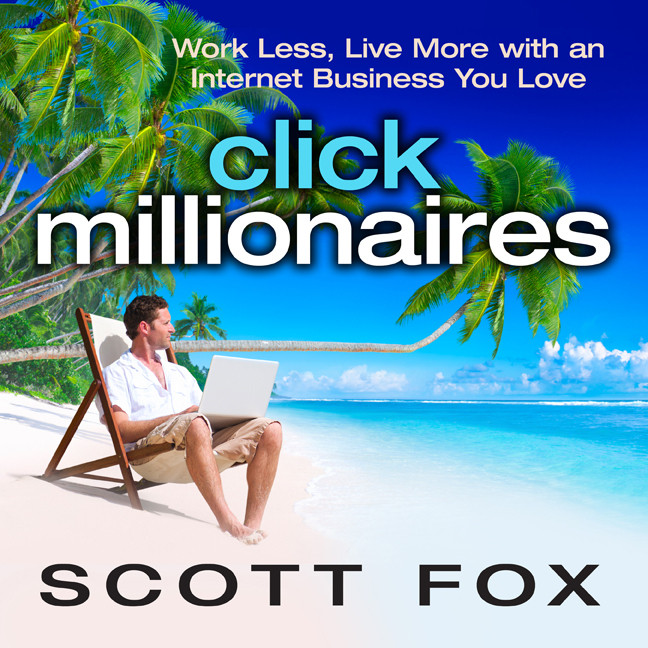 Printable Click Millionaires: Work Less, Live More with an Internet Business You Love Audiobook Cover Art