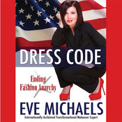 Dress Code: Ending Fashion Anarchy, by Eve Michaels