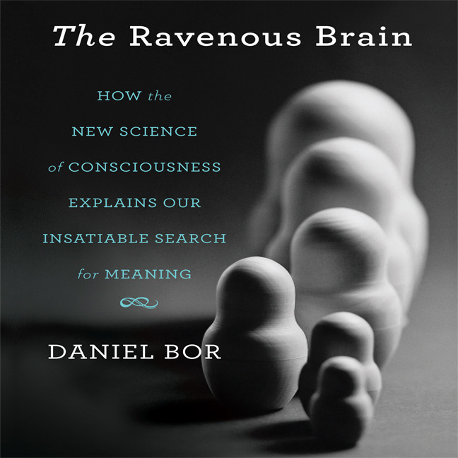 Printable The Ravenous Brain: How the New Science of Consciousness Explains Our Insatiable Search for Meaning Audiobook Cover Art