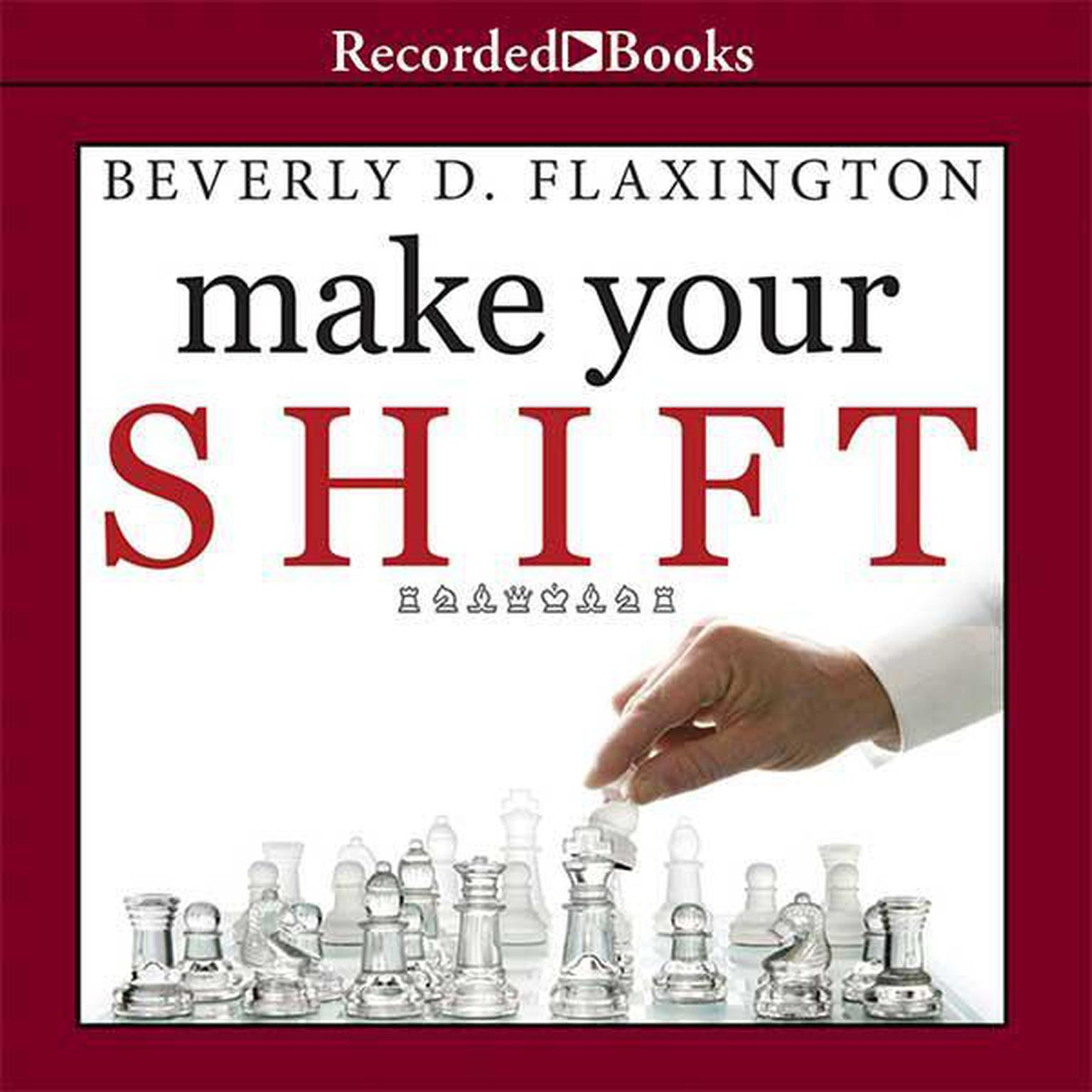 Printable Make Your SHIFT: The Five Most Powerful Moves You Can Make to Get Where You Want to Go Audiobook Cover Art