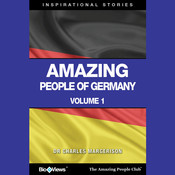 Amazing People of Germany, Vol. 1: Inspirational Stories, by Charles Margerison