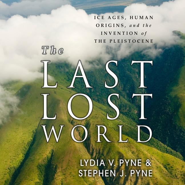 Printable The Last Lost World: Ice Ages, Human Origins, and the Invention of the Pleistocene Audiobook Cover Art
