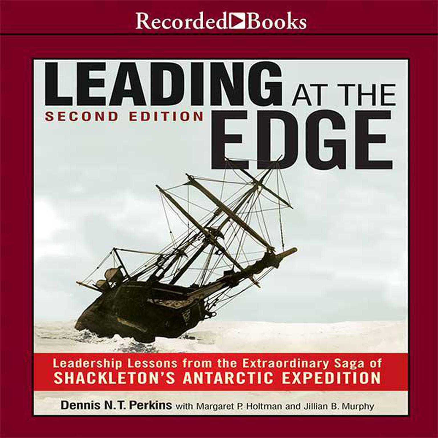 Printable Leading at the Edge: Leadership Lessons from the Extraordinary Saga of Shackleton's Antarctic Expedition Audiobook Cover Art
