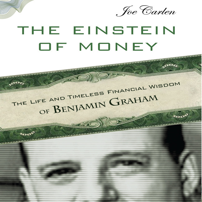 Printable The Einstein of Money: The Life and Timeless Financial Wisdom of Benjamin Graham Audiobook Cover Art