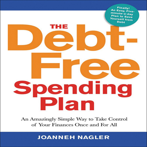 Printable The Debt-Free Spending Plan: An Amazingly Simple Way to Take Control of Your Finances Once and for All Audiobook Cover Art