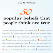 50 Popular Beliefs That People Think Are True Audiobook, by Guy P. Harrison