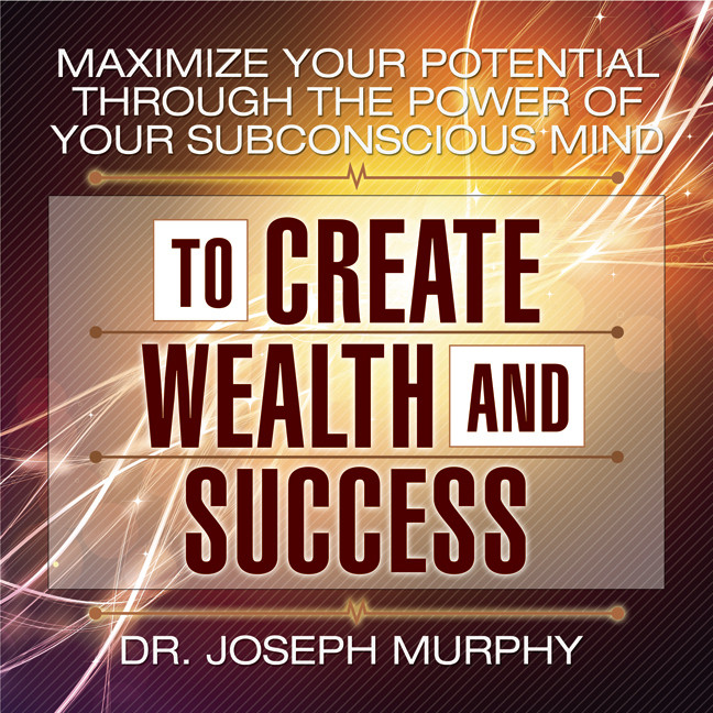 Printable Maximize Your Potential Through the Power of Your Subconscious Mind to Create Wealth and Success Audiobook Cover Art