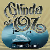 Glinda of Oz Audiobook, by L. Frank Baum