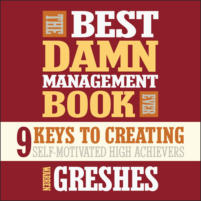 Printable The Best Damn Management Book Ever: 9 Keys to Creating Self-Motivated High Achievers Audiobook Cover Art