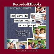 30 Days to Understanding Other People: A Daily Guide to Improving Relationships, by Beverly D. Flexington