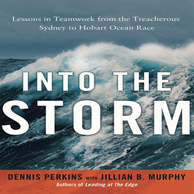 Printable Into the Storm: Lessons in Teamwork from the Treacherous Sydney to Hobart Ocean Race Audiobook Cover Art