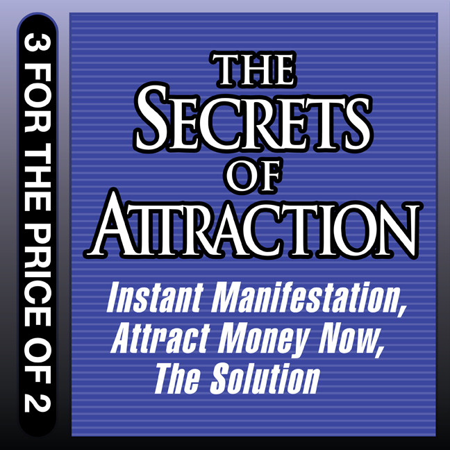 Printable The Secrets of Attraction: Instant Manifestation; Attract Money Now; The Solution Audiobook Cover Art