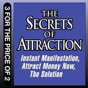 The Secrets of Attraction: Instant Manifestation; Attract Money Now; The Solution Audiobook, by Joe Vitale