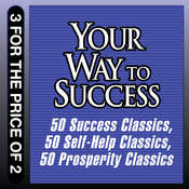 Your Way to Success: 50 Success Classics; 50 Self-Help Classics; 50 Prosperity Classics Audiobook, by Tom Butler-Bowdon, Tom Butler-Bowden
