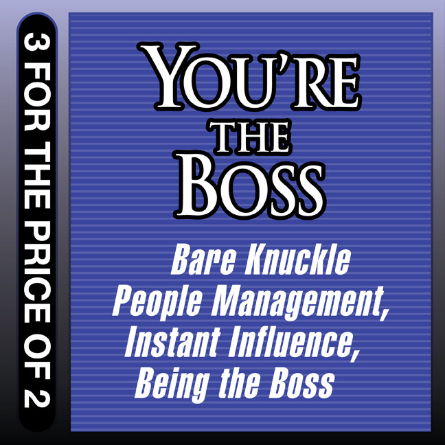 Printable You're the Boss: Bare Knuckle People Management; Instant Influence; Being the Boss Audiobook Cover Art
