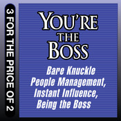 Youre the Boss: Bare Knuckle People Management; Instant Influence; Being the Boss Audiobook, by John Kulisek, Sean O'Neil, Michael Pantalon, Linda A. Hill, Kent L. Lineback