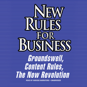 New Rules for Business: Groundswell Expanded and Revised Edition; Content Rules; The Now Revolution Audiobook, by various authors, Charlene Li, Josh Bernoff, C. C. Chapman, Jay Baer, Amber Naslund, Ann Handley