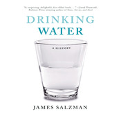 Drinking Water: A History, by James Salzman