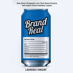 Brand Real: How Smart Companies Live Their Brand Promise and Inspire Fierce Customer Loyalty Audiobook, by Laurence Vincent