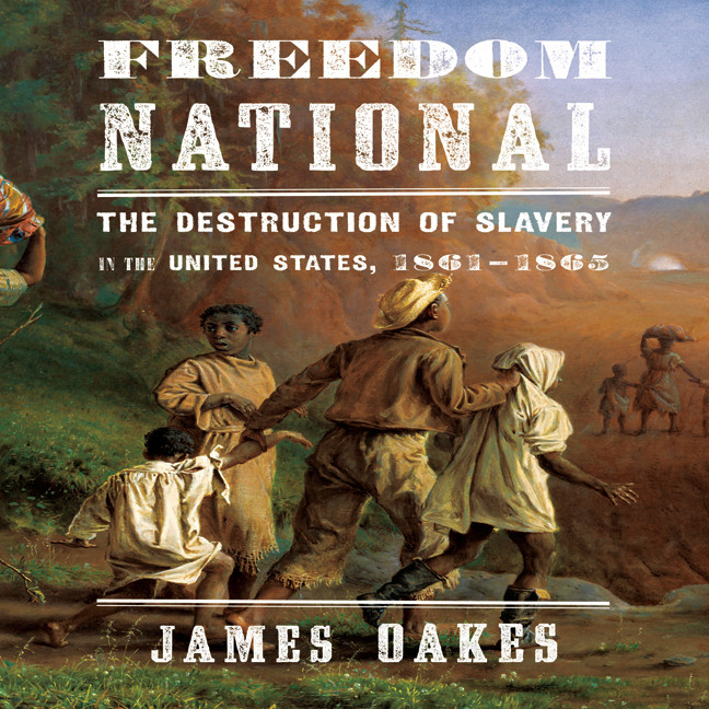 Printable Freedom National: The Destruction of Slavery in the United States, 1861–1865 Audiobook Cover Art