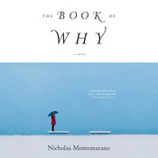 The Book of Why: A Novel, by Nicholas Montemarano