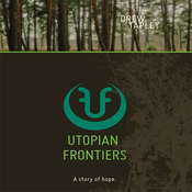 Utopian Frontiers: A Story of Hope Audiobook, by Drew Tapley