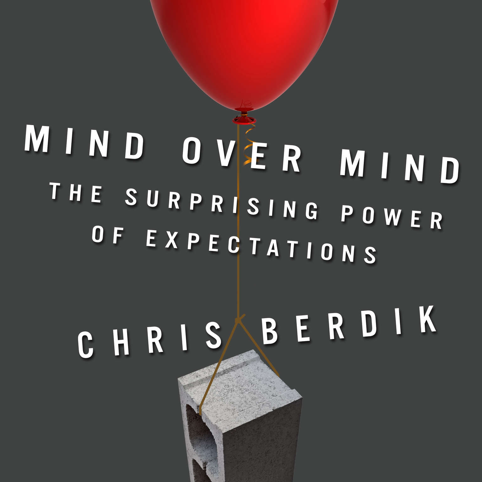 Printable Mind over Mind: The Surprising Power of Expectations Audiobook Cover Art