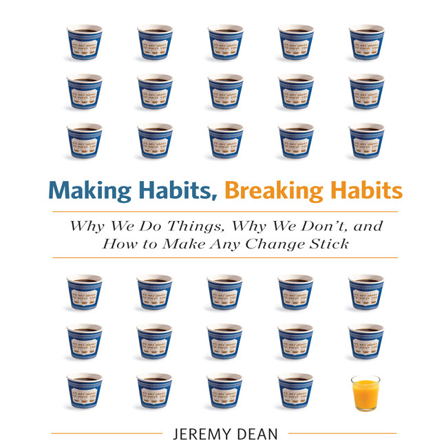 Printable Making Habits, Breaking Habits: Why We Do Things, Why We Don't, and How to Make Any Change Stick Audiobook Cover Art