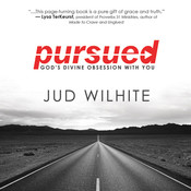 Pursued: Gods Divine Obsession with You Audiobook, by Jud Wilhite