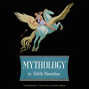 Mythology: Timeless Tales of Gods and Heroes Audiobook, by Edith Hamilton