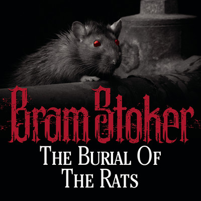 The Burial of the Rats Audiobook, by Bram Stoker