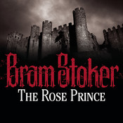 The Rose Prince Audiobook, by Bram Stoker
