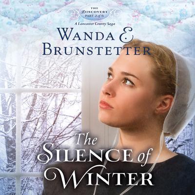 The Silence of Winter Audiobook, by Wanda E. Brunstetter