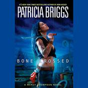 Bone Crossed Audiobook, by Patricia Briggs