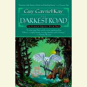 The Darkest Road: Book Three of the Fionavar Tapestry, by Guy Gavriel Kay