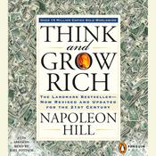 Think and Grow Rich: The Landmark Bestseller Now Revised and Updated for the 21st Century Audiobook, by Napoleon Hill