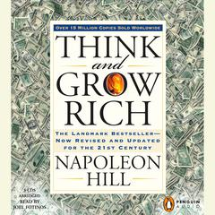 Think and Grow Rich: The Landmark Bestseller--Now Revised and Updated for the 21st Century Audiobook, by Napoleon Hill